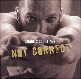 Charles Schillings - Not Correct