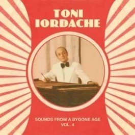 Toni Iordache - Sounds From A Bygone Age Vol.4