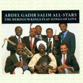 Abdel Gadir Salim All-Stars - The Merdoum Kings Play Songs