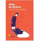 Alain de Botton - A privi si a vedea