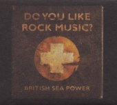British Sea Power - Do You Like Rock Music - CD