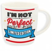 Cana cu mesaj haios - Im not perfect, but i am limited edition
