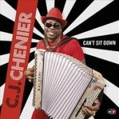 C.J. Chenier - CanT Sit Down