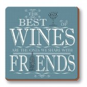 Coaster - Best Wines Are The Ones Share With Friends