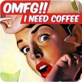 Coaster - OMFG!!! I Need Coffee