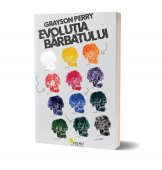 Evolutia barbatului - Grayson Perry