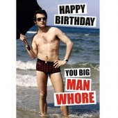 Felicitare - Happy Birthday You Big Man Whore