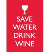 Felicitare - Save Water Drink Wine