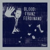 Franz Ferdinand - Blood (Tonight: Franz Ferdinand - Dub Versions) - CD