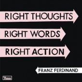 Franz Ferdinand - Right Thoughts Right Words Right Action - CD