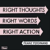 Franz Ferdinand - Right Thoughts Right Words Right Action - Deluxe Edition - CD