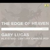 Gary Lucas - The Edge Of Heaven