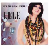 Geta Burlacu And Friends- Lele