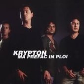 Krypton - Ma Prefac In Ploi